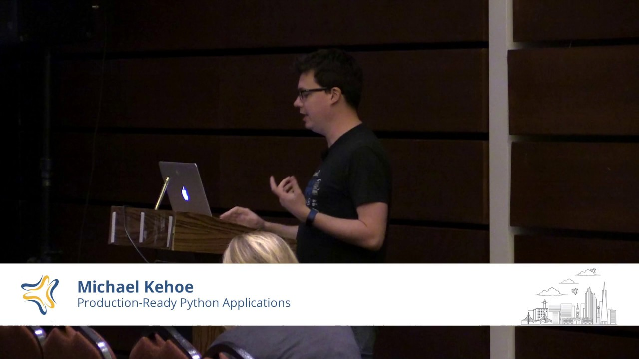 Image from Production Ready Python Applications | Michael Kehoe @ PyBay2018