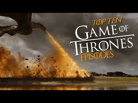 Top 10 Game Of Thrones Episodes