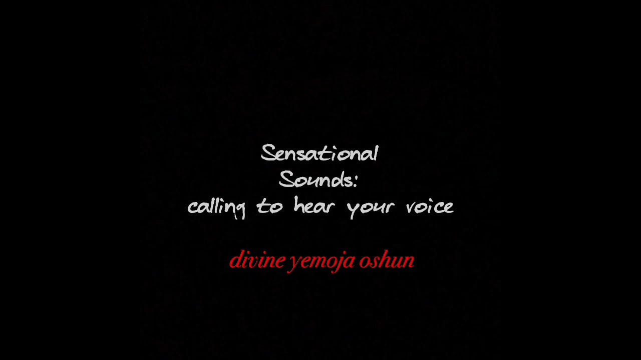 sensational sounds: calling to hear your voice