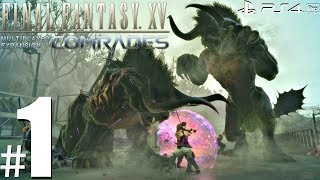 FINAL FANTASY XV: Comrades Multiplayer Expansion Gameplay Walkthrough Part 1 - BETA (1080p 60fps)