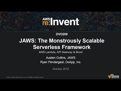 AWS re:Invent 2015 | (DVO209) JAWS: The Monstrously Scalable Serverless Framework