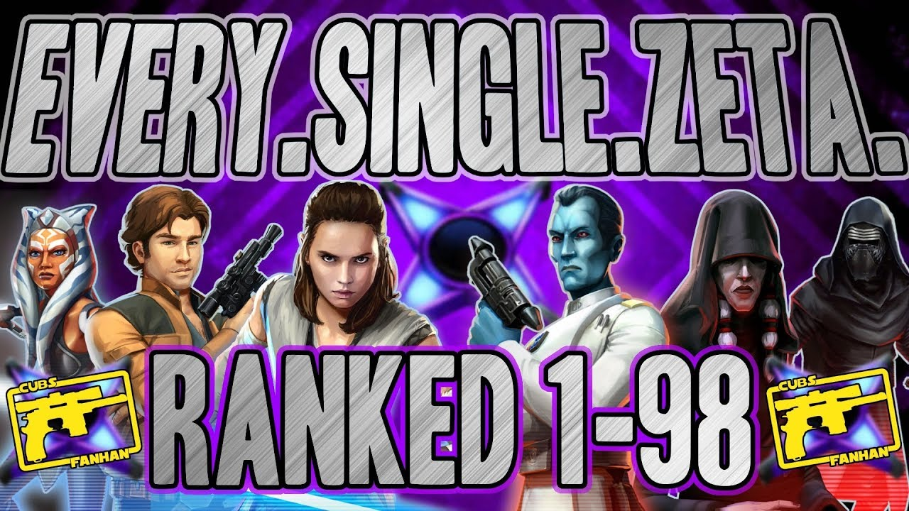 SWGOH : Ranking Every Single Zeta 1 through 98!!