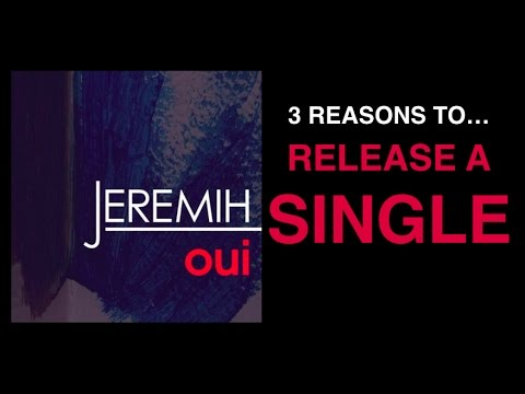 3 Reasons to release a single