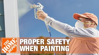 How To Take the Proper Safety Precations when Painting - The Home Depot