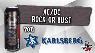 AC/DC Rock or bust von Karlsberg | Bier Verkostung #1917