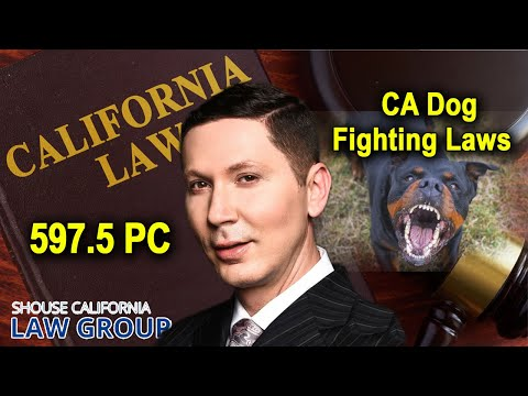 "California ""Dog Fighting"" Laws 