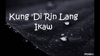 """Kung """"Di Rin Lang Ikaw by: December Avenue"""