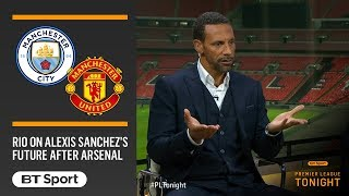 Man City or United? Rio Ferdinand explains why Alexis Sanchez should join up with Pep Guardiola