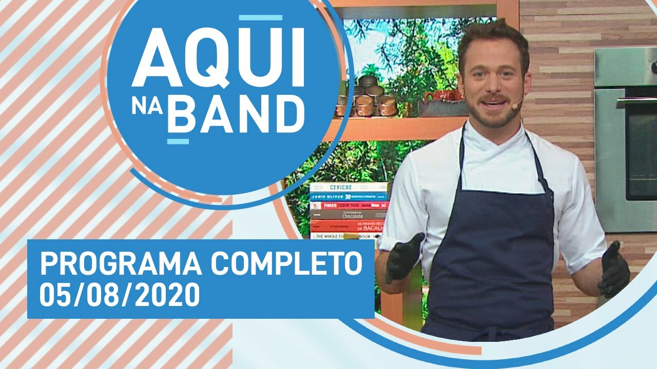 AQUI NA BAND - 05/08/2020 - PROGRAMA COMPLETO