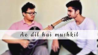 Ae Dil Hai Mushkil | Arijit Singh | Acoustic Cover | Sky Balloons