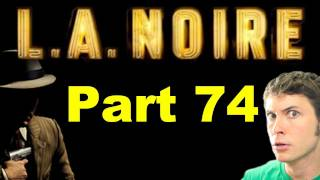 LA NOIRE - PRECARIOUS THRONE ASCENSION - Part 74
