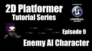 [UE4] Hoe Maak je een 2D-Platformer - Aflevering 9: het Maken van een Vijandelijke AI
