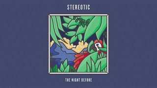 Stereotic - The Night Before