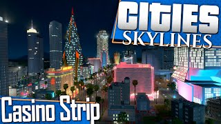 Cities: Skylines | Let's Build a Casino Strip
