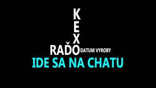 KEXO feat. RAĎO (Datum vyroby) - Ide sa na chatu