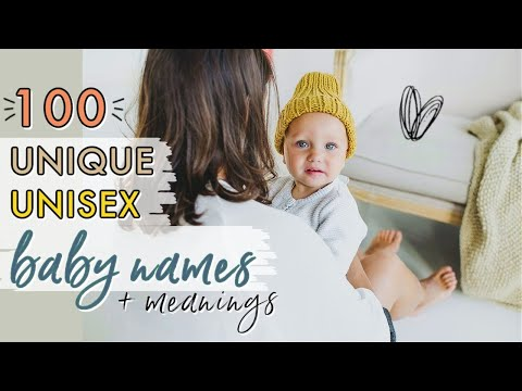 100 UNIQUE UNISEX BABY NAMES FOR GIRLS & BOYS!   Rare Gender Neutral Baby Names List!