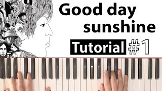 "Como tocar ""Good day sunshine""(The Beatles) - Parte 1/2 - Piano tutorial y partitura"