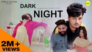 Dark Night Full Song    Akash Jassi    Mavi Dadri Wala    Vipin Foji    Muskan Passi    AUC