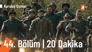 Kuruluş Osman 44. Bölüm İlk 20 Dakika
