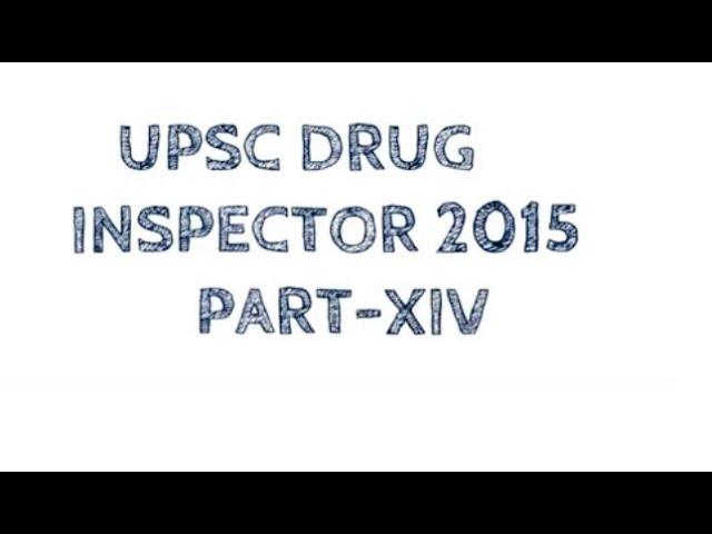 UPSC DRUG INSPECTOR 2015 PART XIV