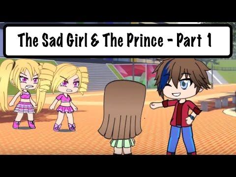 The Sad Girl And The Prince by Gachagangster / Gacha Life / GLMM