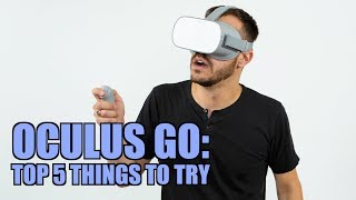 Oculus Go: Top 5 Things To Try