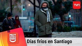 Pronóstico del tiempo: Días fríos para Santiago | Muy buenos días