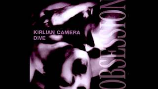 Dive & Kirlian Camera - Obsession (Michael Des Barres & Holly Knight Cover)