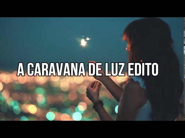 Caravana de Luz Editora: 13 anos com você!
