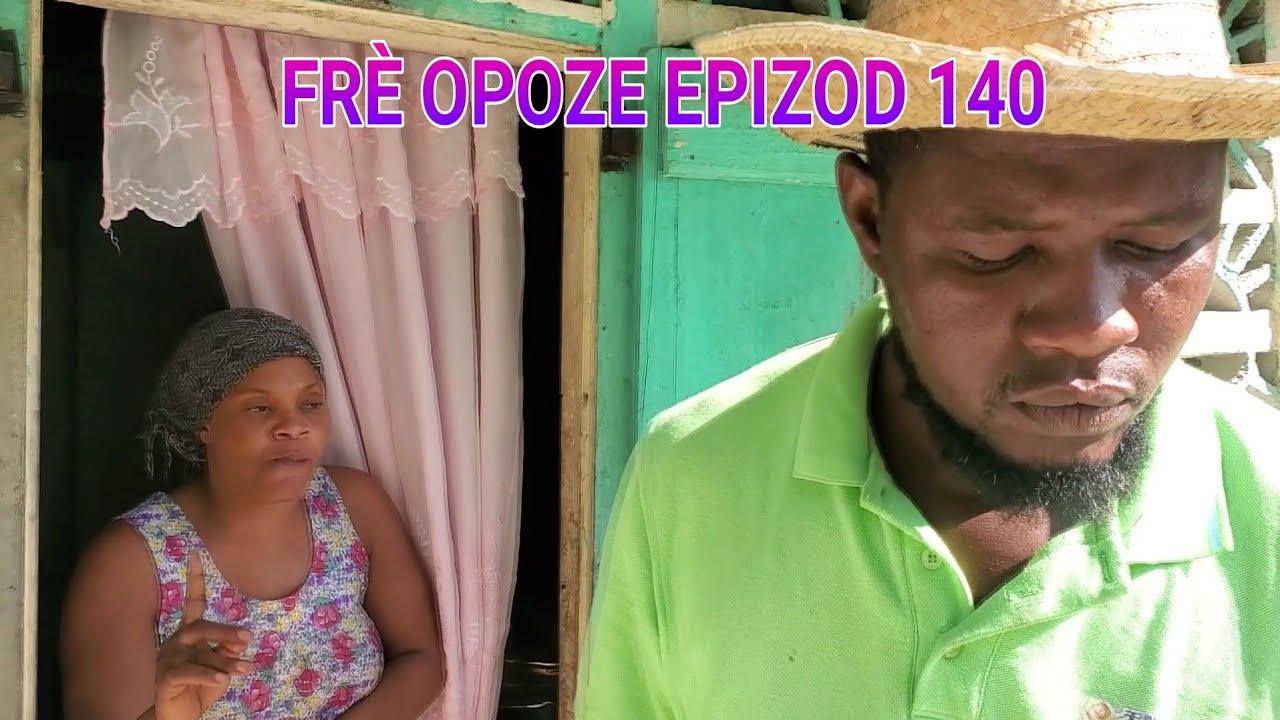 Download FRÈ OPOZE EPIZOD 140 TWOUP METEM ALEZ KILTI LAKAY