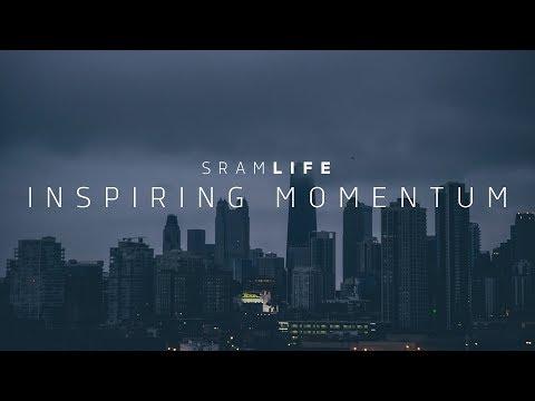 SRAM LIFE | Inspiring Momentum