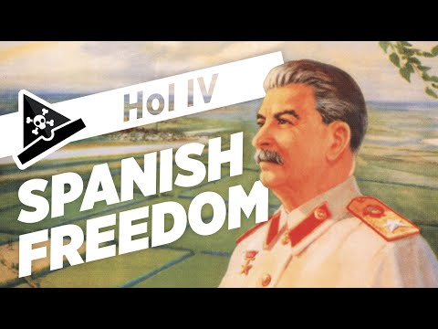 SPANISH FREEDOM - ep 2 - Let's Play Hearts of Iron IV - Soviet Union Gameplay & Let's Play - HoI 4
