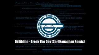 Dj Eibhlin - Break The Day (Carl Hanaghan Remix)
