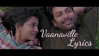 വാനവില്ലേ |vaanaville song lyrics | Koode | Prithviraj |Anjali menon | nazriya