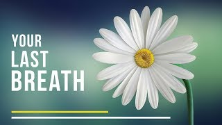 Download Your Last Breath   Shaykh Dr. Yasir Qadhi