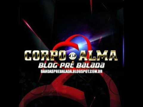 Banda Corpo e Alma - CD Completo 2017 (Lançamento)