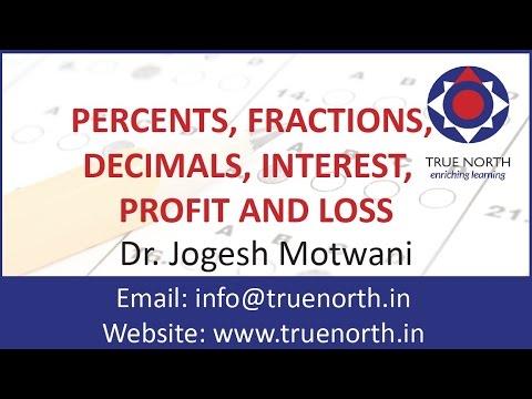 Percents, Fractions, Decimals, Interest, Profit and Loss video lesson by Dr. Jogesh Motwani