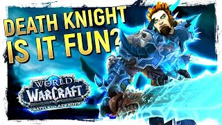 FUN OR NOT? The Death Knight: Battle for Azeroth 8.0 Class Review [Frost, Unholy, Blood]