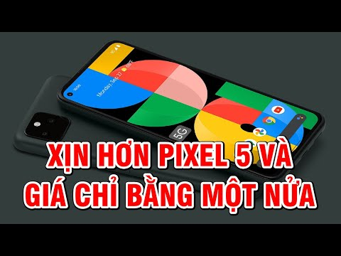 Cận cảnh Google Pixel 5A: Pin trâu nhất lịch sử dòng Pixel