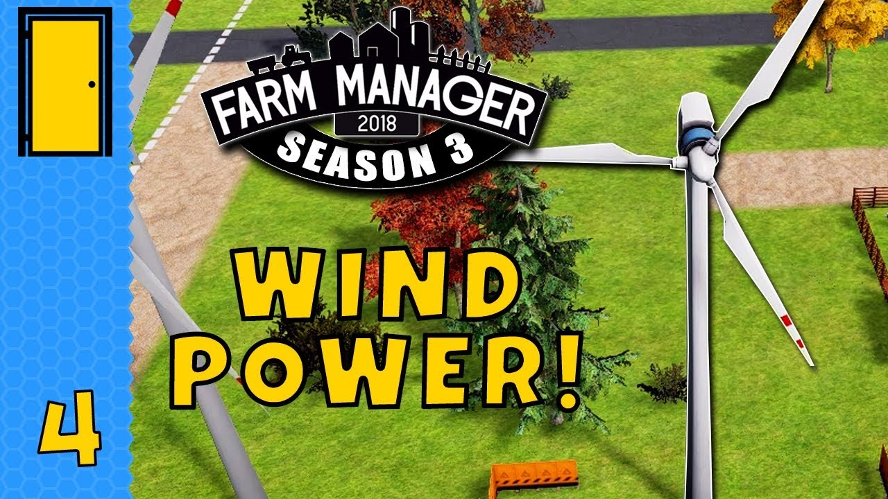 WIND POWER in Farm Manager 2018! – Season 3 Part 4 – Let's Play Farm Manager 2018