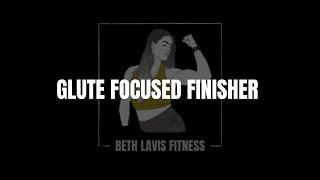 Glute Focused Finisher   June   Beth Lavis Fitness