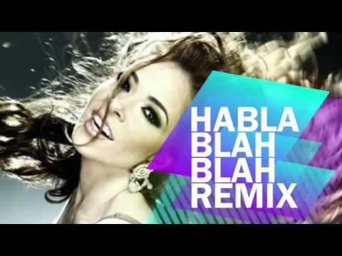 Gloria Trevi - Habla Blah Blah (REMIX)