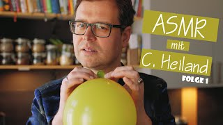 ASMR – Entspannung mit C. Heiland – Folge 1
