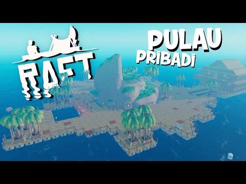 RAFT INDONESIA | MEMBUAT PULAU SENDIRI!