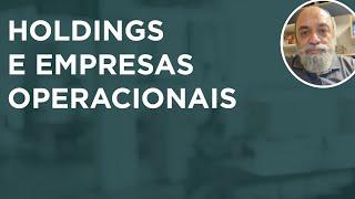 Holdings e empresas operacionais