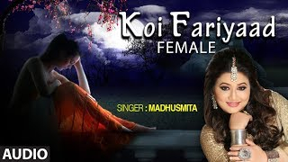 Download lagu Koi Fariyaad | Tum Bin | Female Version By Madhusmita | Jagjit Singh | Nikhil, Vinay