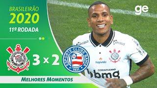 CORINTHIANS 3 X 2 BAHIA | MELHORES MOMENTOS | 11ª RODADA BRASILEIRÃO 2020 | ge.globo