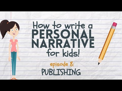 Writing a Personal Narrative: Publishing for Kids