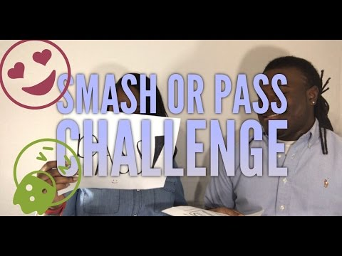 SMASH OR PASS CHALLENGE (the truth comes out)