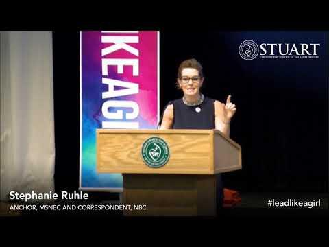 #LEADLIKEAGIRL Keynote Stephanie Ruhle, Anchor for MSNBC, Correspondent for NBC News